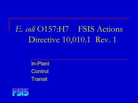 E. coli O157:H7 FSIS Actions Directive 10,010.1 Rev. 1 In-Plant Control Transit.