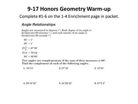 9-17 Honors Geometry Warm-up Complete #1-6 on the 1-4 Enrichment page in packet.