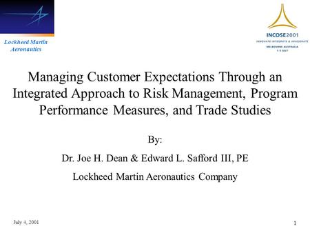 Lockheed Martin Aeronautics July 4, 2001 1 Managing Customer Expectations Through an Integrated Approach to Risk Management, Program Performance Measures,