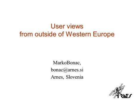 User views from outside of Western Europe MarkoBonac, Arnes, Slovenia.
