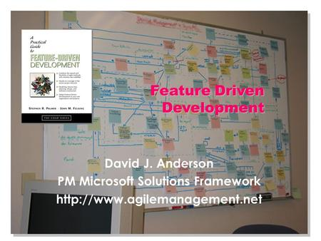 David J. Anderson PM Microsoft Solutions Framework  Feature Driven Development.