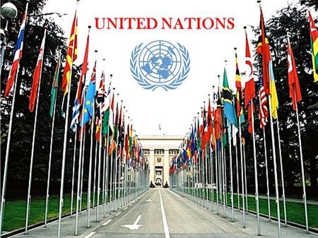 UNITED NATIONS. UN at a Glance Established by the United Nations Charter (Treaty) Founded in 1945 after Second World War by 51 countries Ratified by China,