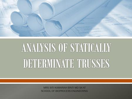 ANALYSIS OF STATICALLY DETERMINATE TRUSSES