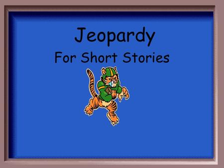 Jeopardy For Short Stories Modifications to ETTC Version Added credits and instructions. Replaced WordArt with title text (for ease of typing). Also.