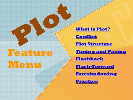 Plot Feature Menu What Is Plot? Conflict Plot Structure