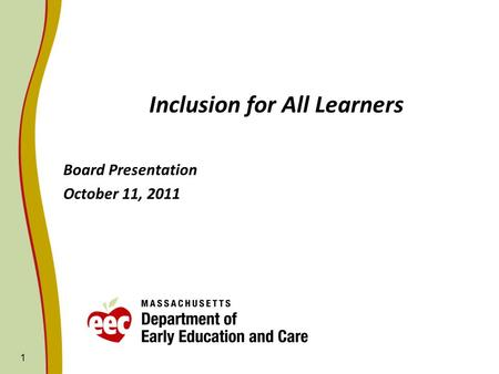 Inclusion for All Learners Board Presentation October 11, 2011 1.