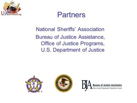 Partners National Sheriffs' Association Bureau of Justice Assistance, Office of Justice Programs, U.S. Department of Justice.