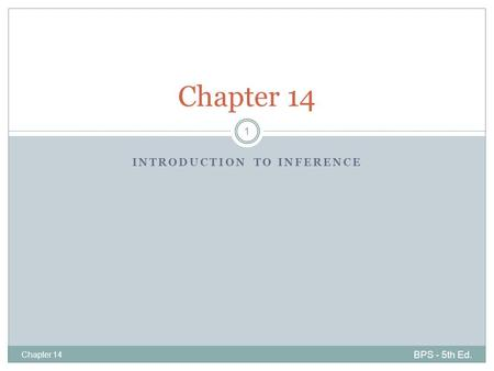 INTRODUCTION TO INFERENCE BPS - 5th Ed. Chapter 14 1.