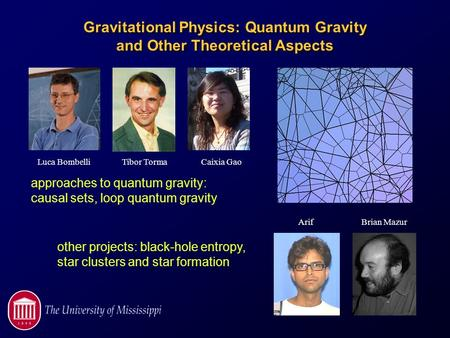 Gravitational Physics: Quantum Gravity and Other Theoretical Aspects Luca BombelliTibor Torma Arif Caixia Gao Brian Mazur approaches to quantum gravity: