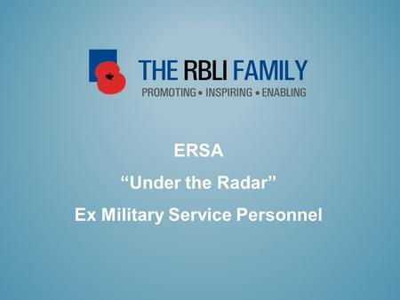 "ERSA ""Under the Radar"" Ex Military Service Personnel."