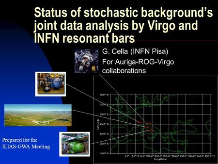 Status of stochastic background's joint data analysis by Virgo and INFN resonant bars G. Cella (INFN Pisa) For Auriga-ROG-Virgo collaborations Prepared.
