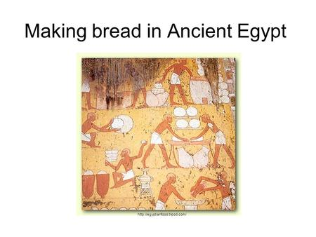 Making bread in Ancient Egypt