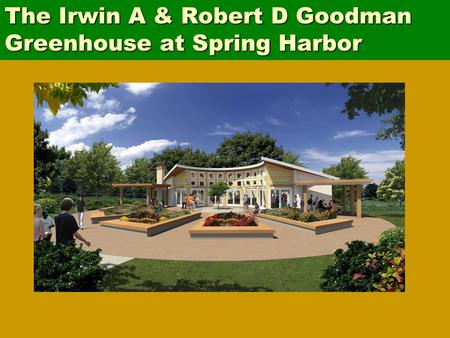 The Irwin A & Robert D Goodman Greenhouse at Spring Harbor.