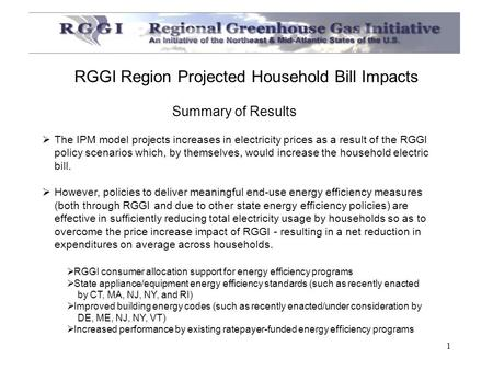 1  The IPM model projects increases in electricity prices as a result of the RGGI policy scenarios which, by themselves, would increase the household.