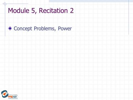 Module 5, Recitation 2 Concept Problems, Power. ConcepTest Time for Work I 1) Mike 2) Joe 3) both did the same work Mike applied 10 N of force over 3.
