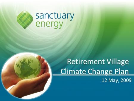12 May, 2009. What is the Sanctuary Energy Climate Change Plan? We provide a 1.05 kW Solar Array in order to provide green energy to our customers. We.