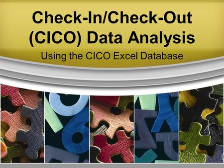 Check-In/Check-Out (CICO) Data Analysis Using the CICO Excel Database.