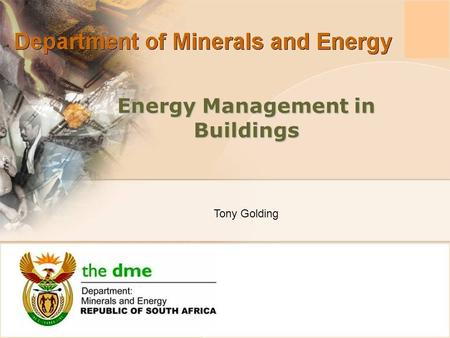 Energy Management in Buildings Tony Golding. IMPLEMENTATION OF ENERGY MANAGEMENT Appointment of an energy manager (engineer) Production of an energy management.
