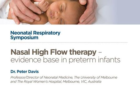 High flow nasal cannulae: Evidence base in preterm infants