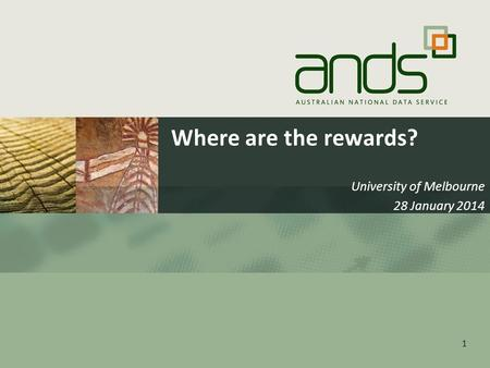 Where are the rewards? University of Melbourne 28 January 2014 1.