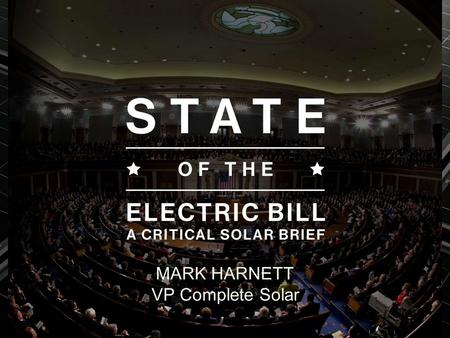 MARK HARNETT VP Complete Solar. PART ONE: Incentives & Industry Tiers.