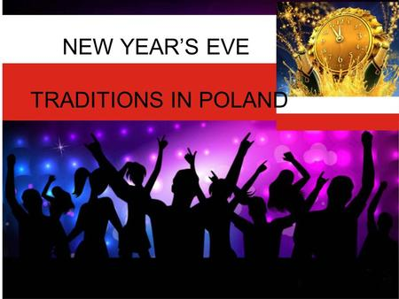 NEW YEAR'S EVE TRADITIONS IN POLAND