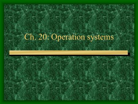 Ch. 20: Operation systems Learning Objectives Distinguish among various types of production and manufacturing processes. Describe product innovation.