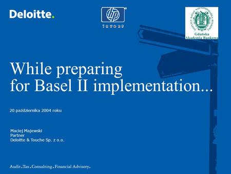 While preparing for Basel II implementation...