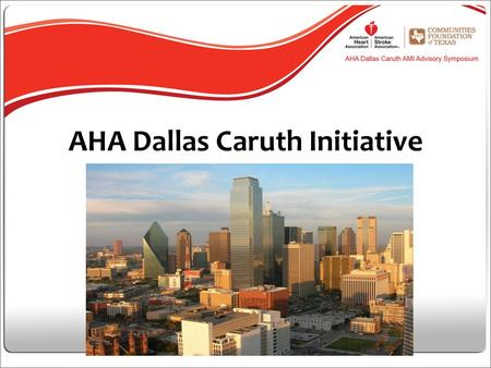 AHA Dallas Caruth Initiative List all the exhibitors here.