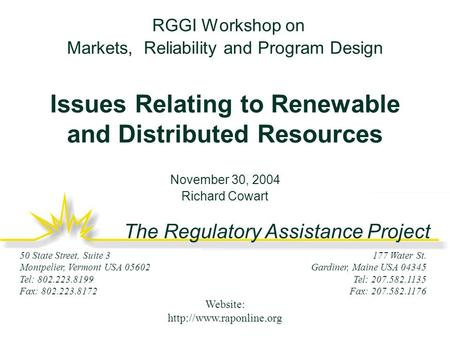 The Regulatory Assistance Project 177 Water St. Gardiner, Maine USA 04345 Tel: 207.582.1135 Fax: 207.582.1176 50 State Street, Suite 3 Montpelier, Vermont.