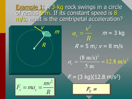 Example 1: A 3-kg rock swings in a circle of radius 5 m