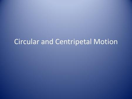 Circular and Centripetal Motion. Moving objects can be described by using kinematic equations. The motion of moving objects can be explained by Newton's.