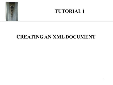 XP 1 TUTORIAL 1 CREATING AN XML DOCUMENT. XP 2 INTRODUCING XML XML stands for Extensible Markup Language. A markup language specifies the structure and.