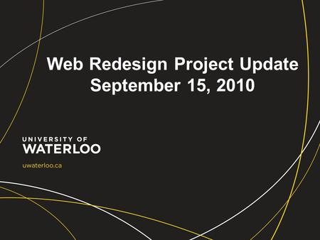 Web Redesign Project Update September 15, 2010. Agenda Recall: Project Scope and requirements Information Architecture Usability Testing Visual Design.