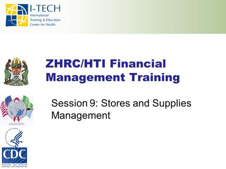 ZHRC/HTI Financial Management Training Session 9: Stores and Supplies Management.