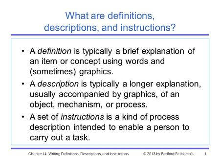 Chapter 14. Writing Definitions, Descriptions, and Instructions © 2013 by Bedford/St. Martin's1 What are definitions, descriptions, and instructions? A.