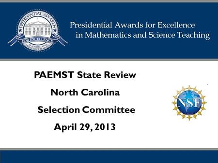 PAEMST State Review North Carolina Selection Committee April 29, 2013.