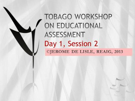 DAY 1: INTRODUCTION TO ASSESSMENT PLENARY: DEFINITIONS & MEANINGS OF ASSESSMENT AND ASSESSMENT RELATED CONSTRUCTS/VIDEOS- OBSERVING ASSESSMENT SURVEY/FEEDBACK: