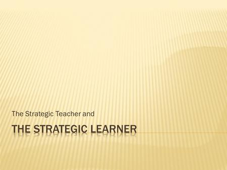 The Strategic Teacher and