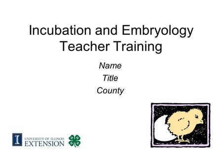 Incubation and Embryology Teacher Training Name Title County.