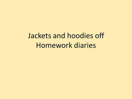 Jackets and hoodies off Homework diaries. Food Glorious Food Learning Outcome To review and revise what we have been learning since we started Home economics.