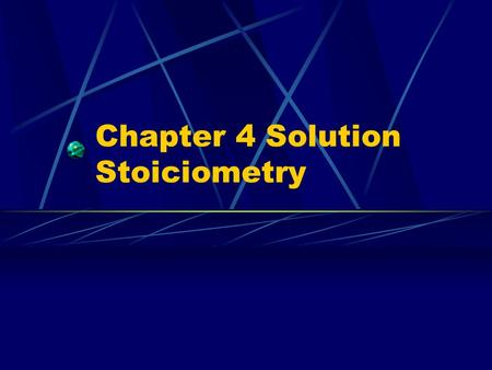 Chapter 4 Solution Stoiciometry. Solutions = Homogeneous Mixtures  Solute – thing being dissolved (lesser part of Homogeneous mixture)  Solvent – medium.