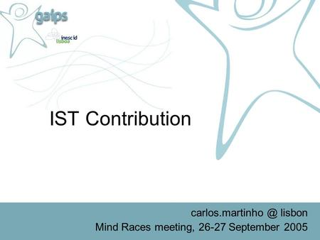 IST Contribution lisbon Mind Races meeting, 26-27 September 2005.
