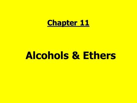 Chapter 11 Alcohols & Ethers. 1.Structure & Nomenclature  Alcohols have a hydroxyl (–OH) group bonded to a saturated carbon atom (sp 3 hybridized) 1o1o.