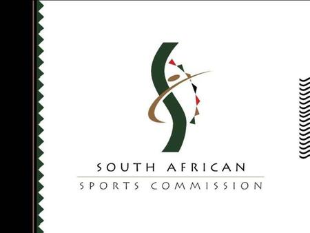 1. 2 SOUTH AFRICAN SPORTS COMMISSION REPORT TO THE PORTFOLIO COMMITTEE ON THE ACTIVITIES OF THE SASC IN THE 2003-2004 FINANCIAL YEAR 15 NOVEMBER 2004.