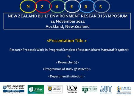 Research Proposal/ Work-In-Progress/Completed Research (delete inapplicable options) N Z B E RS By:
