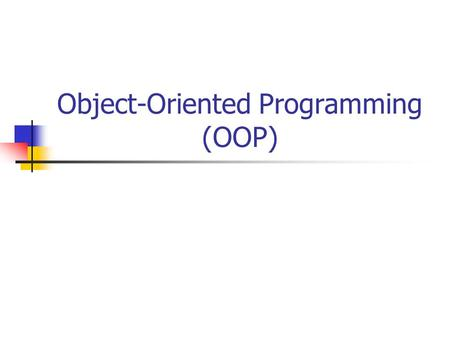 Object-Oriented Programming (OOP). Implementing an OOD in Java Each class is stored in a separate file. All files must be stored in the same package.