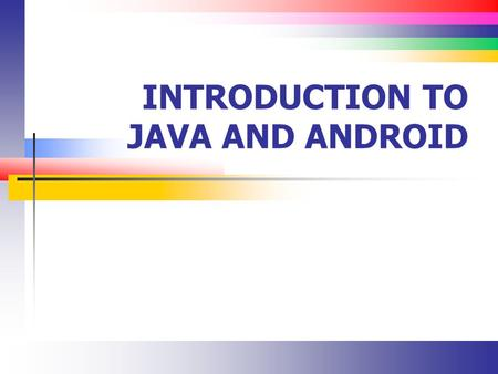 INTRODUCTION TO JAVA AND ANDROID. Slide 2 Our Ecosystem Java Eclipse Android SDK.