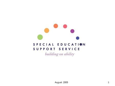 August 20051. 2 Outline 1. Setting the Scene 2. Special Education Support Service 3. SESS-Second Level.