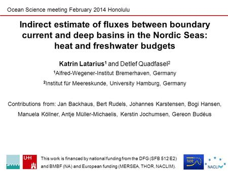 Indirect estimate of fluxes between boundary current and deep basins in the Nordic Seas: heat and freshwater budgets Katrin Latarius 1 and Detlef Quadfasel.